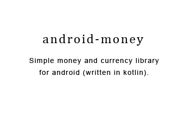 Simple money and currency library for android